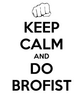 keep_calm_and_do_brofist_o3o_by_sma25236-d60mzdl.png